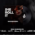 AUDIO | Nuh Mziwanda - She Rol It ( Shilole) | Mp3 DOWNLOAD