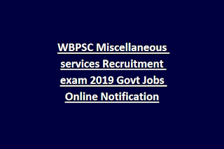 WBPSC Miscellaneous services Recruitment exam 2019 Govt Jobs Online Notification