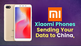 Xiaomi Phones (Redmi and Mi Series) Sending Your Data to China,