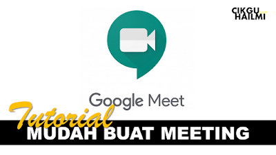 Tutorial Mudah Untuk Create Meeting Online Guna Google Meet