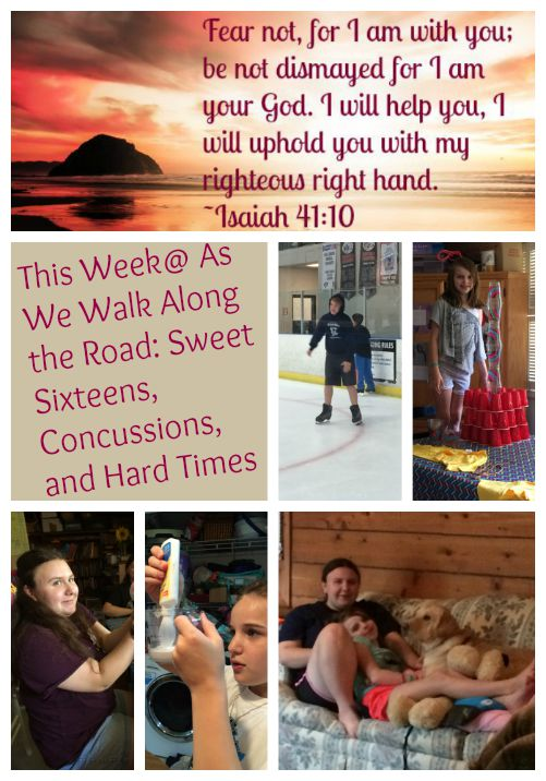 This Week@As We Walk Along the Road: Sweet Sixteens, Concussions, and Hard Times