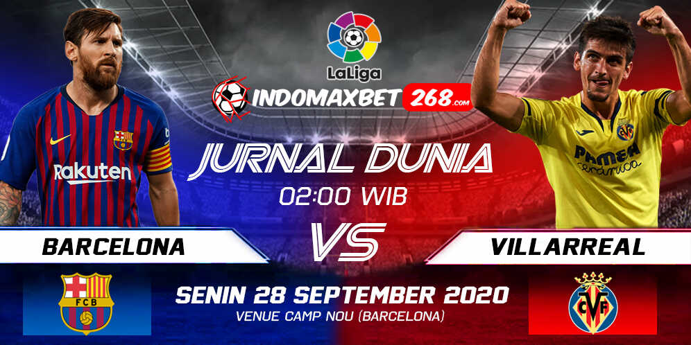 Prediksi Barcelona vs Villarreal 28 September 2020 Pukul 02:00