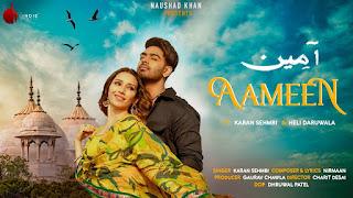 Presenting Latest Hindi Punjabi mix song Aameen lyrics penned by Nirmaan. The song is sung by Karan Sehmbi. Aameen video stars Karan Sehmbi & Heli Daruwala.