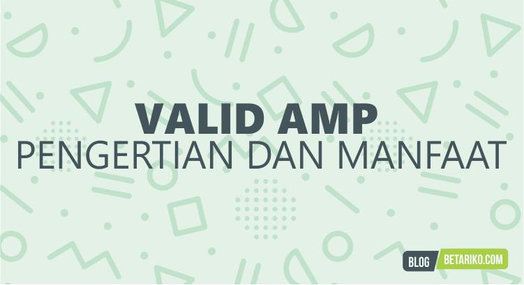 Pengertian dan Manfaat AMP untuk Platform Blogger
