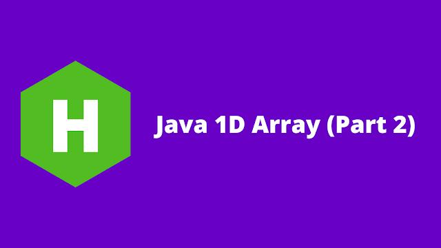 HackerRank Java 1D Array (Part 2) problem solution