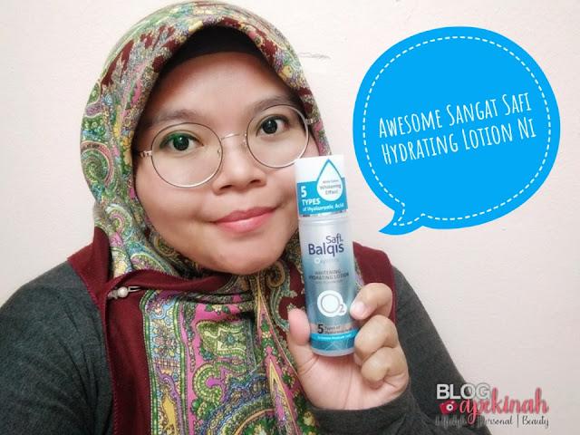 Tona Kulit Leih Sekata Bila Menggunakan Safi Balqis OxyWhite Whitening Hydrating Lotion