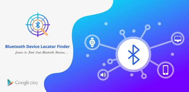 تنزيل Bluetooth Device Locator Finder Premium  تطبيق العثور على الاجهزة التي  تعمل بتقنية البلوتوث