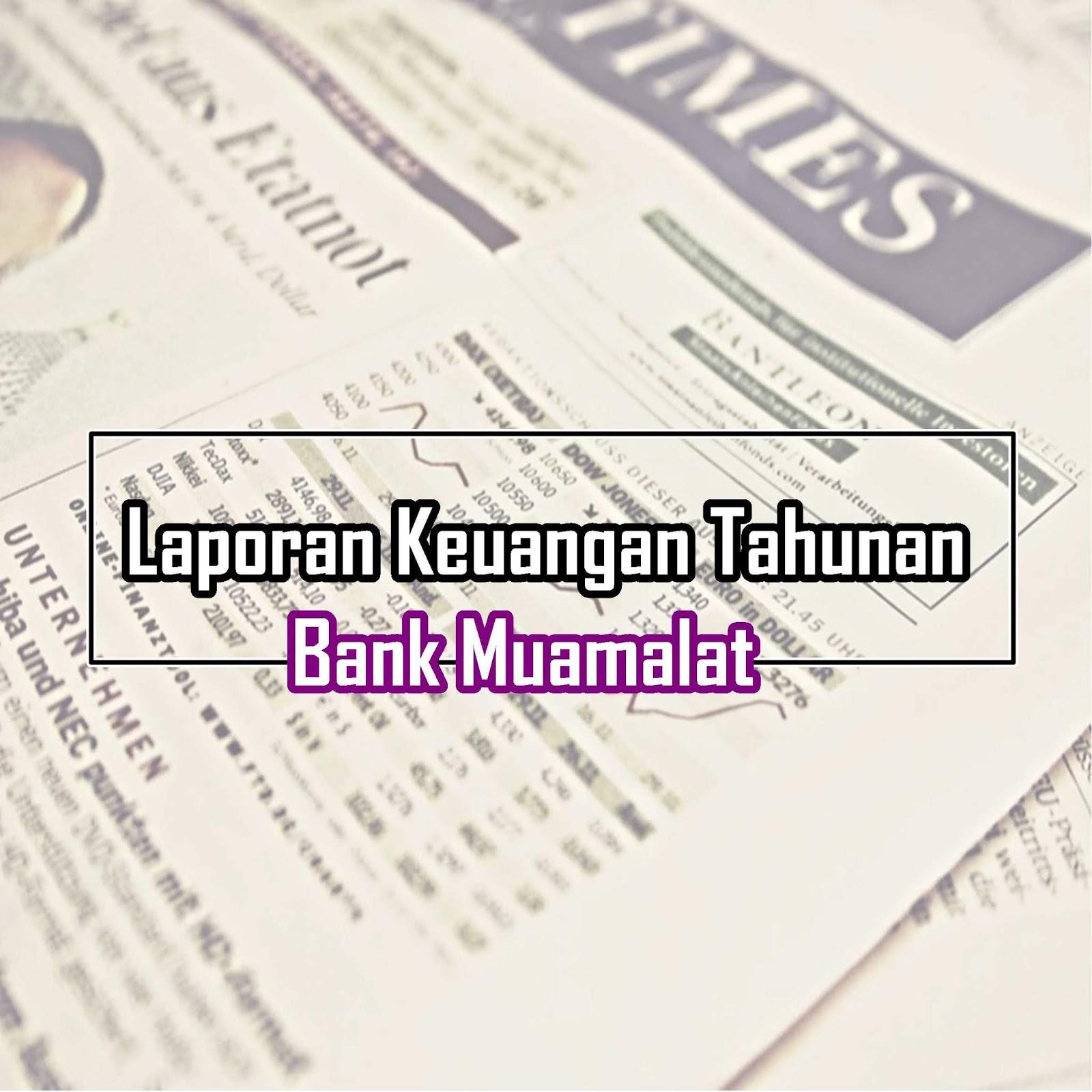 Download Laporan Keuangan Tahunan Bank Muamalat Dan Rasio Keuangan Edusaham