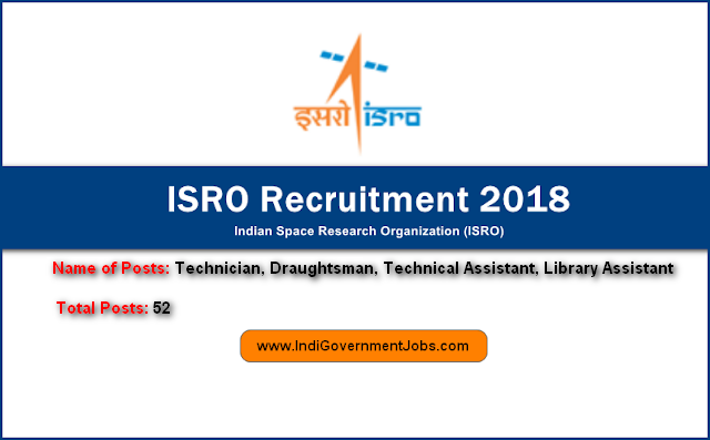 ISRO recruitment April 2018- Technician, Draughtsman, Technical Assistant, Library Assistant
