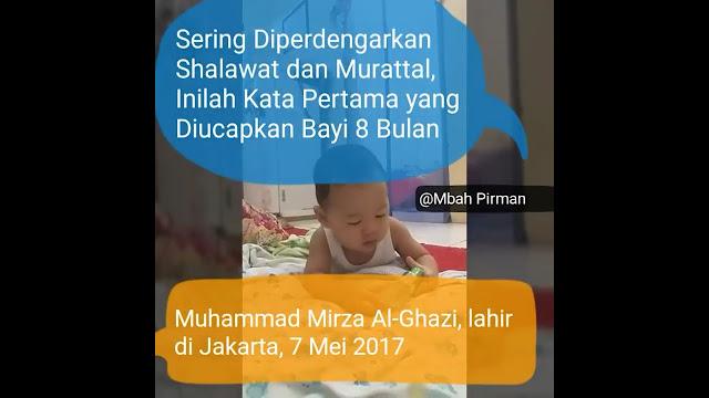 Sering Diperdengarkan Murattal dan Shalawat, Inilah Kata Pertama Bayi 8 Bulan