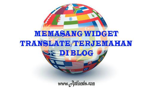 Tips Blog : Memasang Widget Translate / Terjemahan di Blog