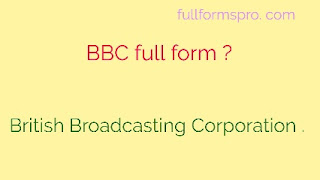 Full form of BBC , what is the full form of BBC