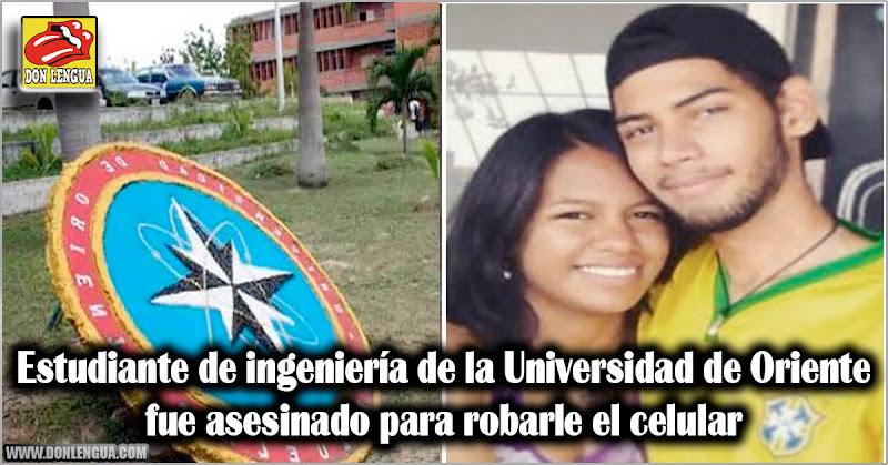 Estudiante de ingeniería de la Universidad de Oriente fue asesinado para robarle el celular