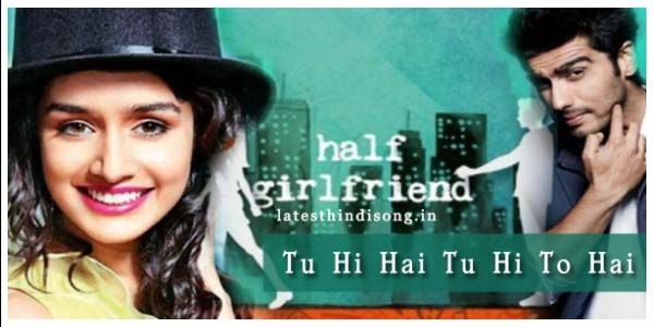 Tu-Hi-Hai-Hindi-Lyrics-Half-Girlfriend