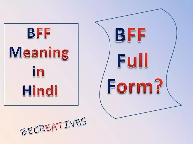 What is full form of BFF?। BFF meaning in Hindi