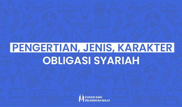 Pengertian, Jenis-jenis, dan Karakteristik Obligasi Syariah