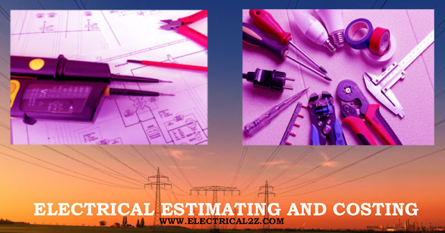 electrical estimating and costing, electrical design estimating and costing, estimation and costing in electrical engineering, electrical pricing, electrical cost estimation