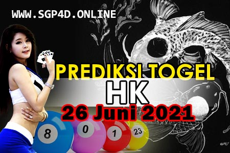 Prediksi Togel HK 26 Juni 2021