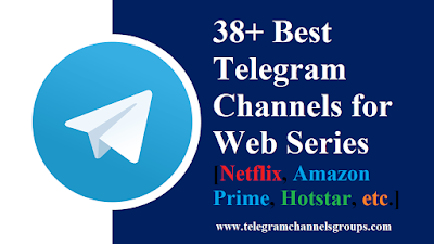 38+ Best Telegram Channels for Web Series