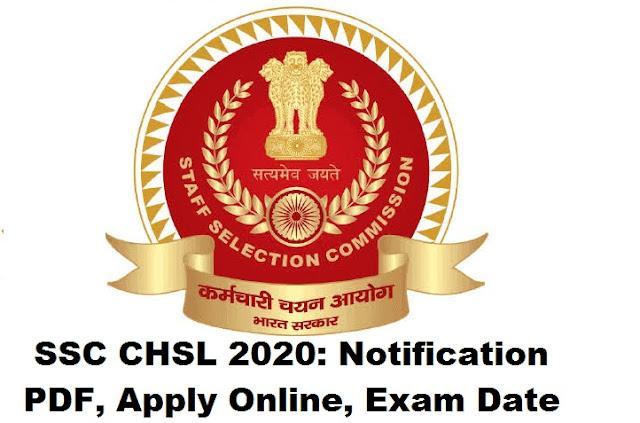 SSC CHSL 2020 Notification PDF, Apply Online, Exam Date