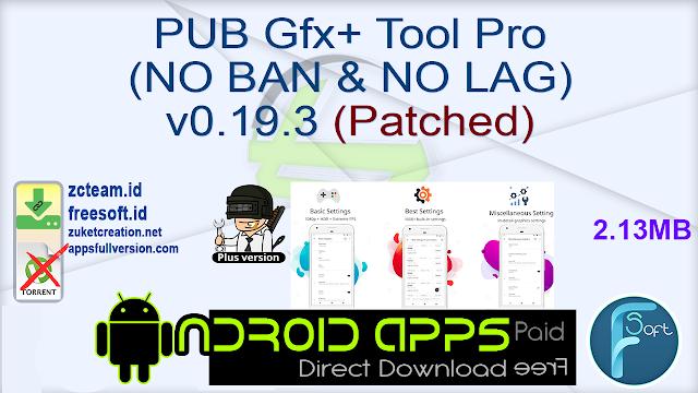 PUB Gfx+ Tool Pro (NO BAN & NO LAG) v0.19.3 (Patched)