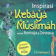 Judul Buku : Inspirasi Kebaya Muslimah untuk Remaja Dan Dewasa