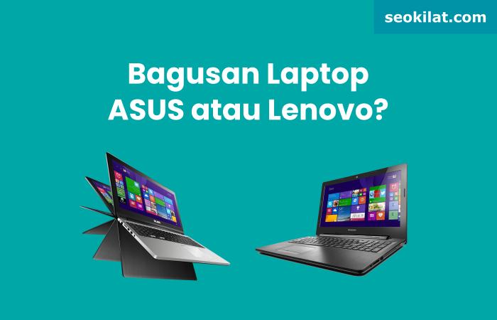 Laptop ASUS vs Lenovo Bagus Mana