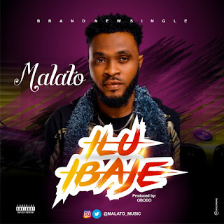 DOWNLOAD MP3: Malato - Ilu Ibaje
