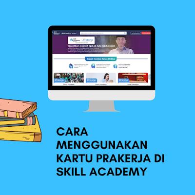 Cara Menggunakan Kartu Prakerja Di Skill Academy