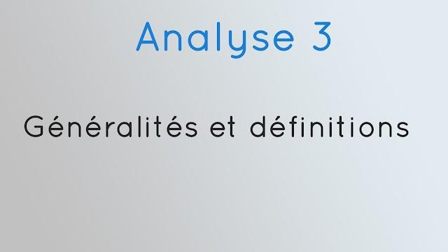 Analyse 3 : Généralités et définitions