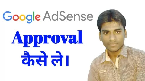 Google Adsense Approval Basically information, Google AdSense approval in lockdown