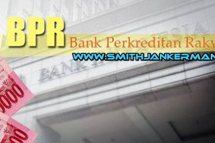 Lowongan Bank Perkreditan Rakyat Di Pekanbaru Mei 2018