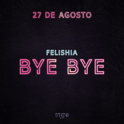 Felishia - Bye Bye  [Download]