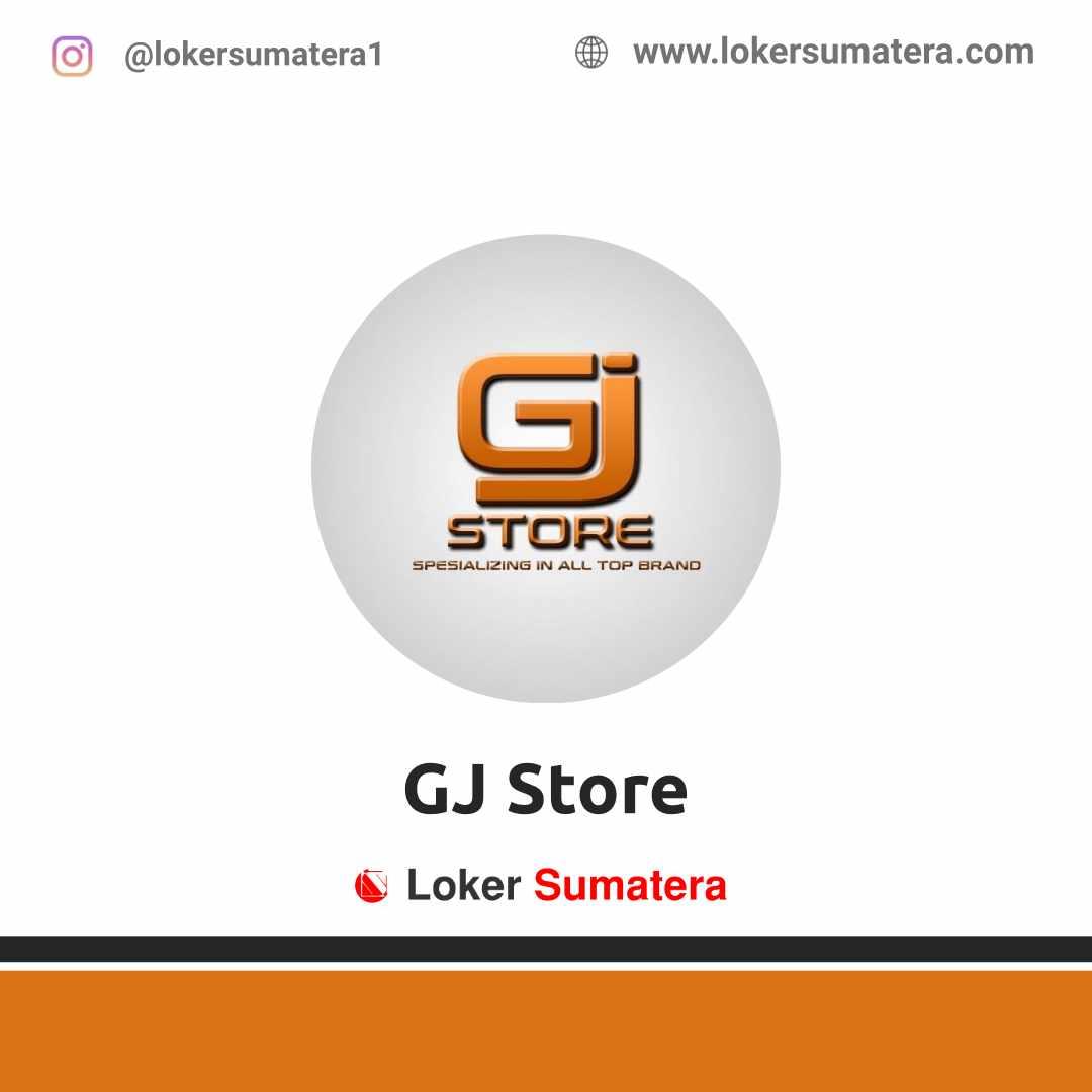 Lowongan Kerja Pekanbaru: GJ Store April 2021