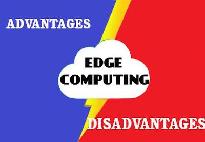 5 Advantages and Disadvantages of Edge Computing | Risks & Benefits of Edge Computing