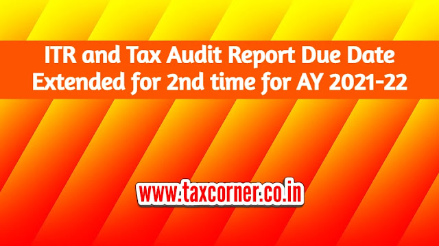 itr-tax-audit-report-due-date-extended-2nd-time-ay-2021-22