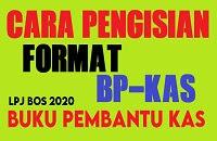 Cara Pengisian Format BP-KAS (Buku Pembantu Kas) Dana BOS Sesuai Juknis Permendikbud Nomor 8 Tahun 2020