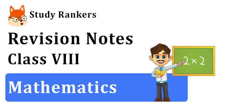 Revision Notes for Class 8 Maths
