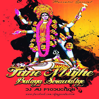 2017-Tune-Mujhe-Bulaya-Serawaliye-Dj-Mj-Production-Indian-DJ-Remix