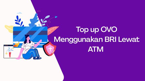 Cara Top Up Saldo OVO di BRI Melalui ATM Paling Mudah