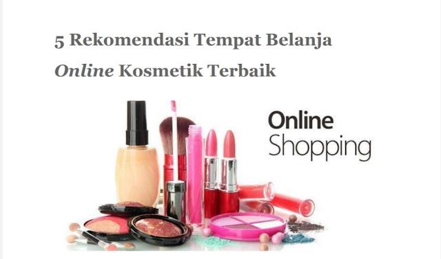 tempat Belanja Online Kosmetik Terbaik