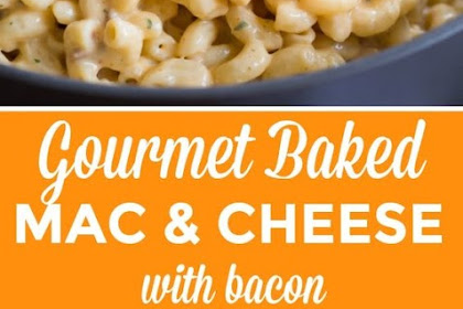 GOURMET BAKED MAC AND CHEESE WITH BACON