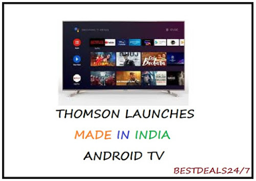 Thomson launches Made in India Android TVs