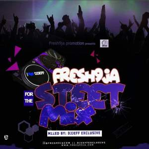 [BangHitz] [Mixtape] FRESH9JA Street Mixtape with @djjeffexclusive (DIGITAL DOWNLOAD).