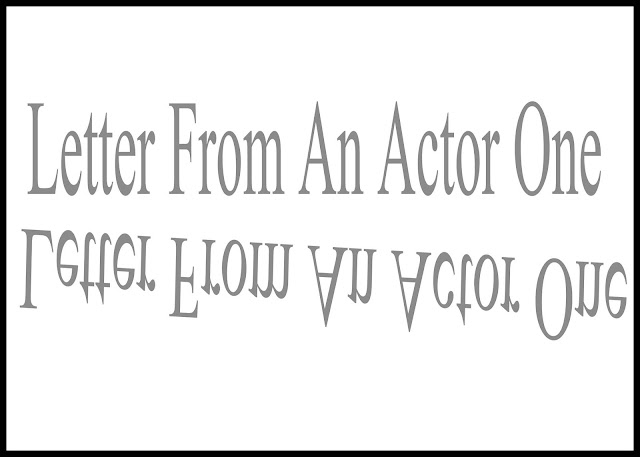 Letter From An Actor One