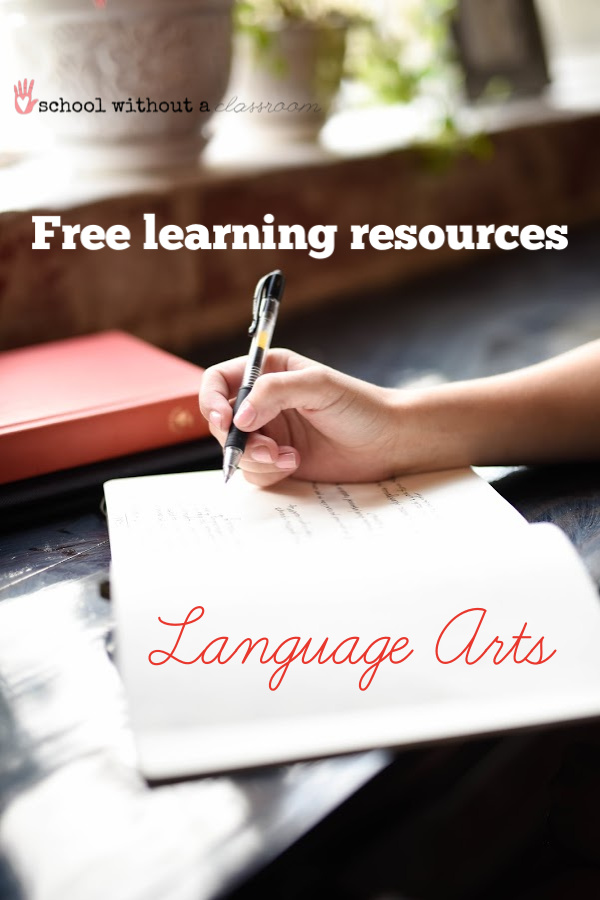 Free Learning Resources for Language Arts- School Without a Classroom #homeschool #unschool #freehomeschooling