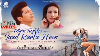 Main Tujhko Yaad Karta Hoon By Shaan - Lyrics