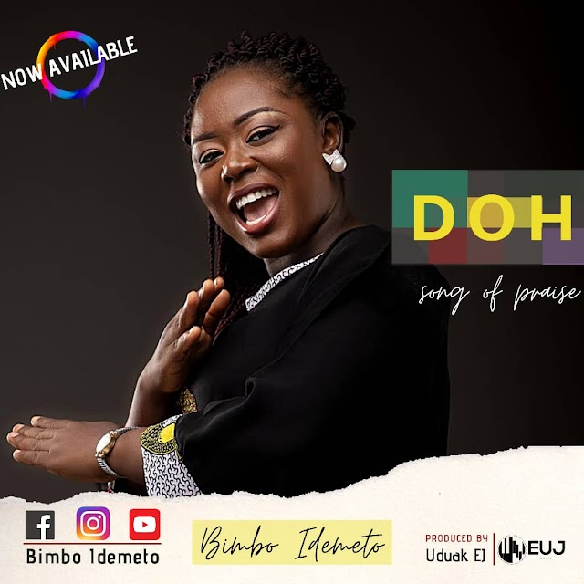 Music: Doh by Bimbo Idemeto