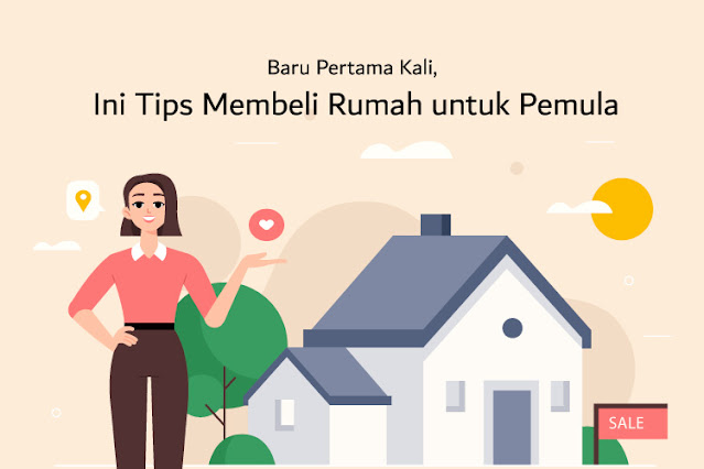 Baru Pertama Kali, Ini Tips Membeli Rumah untuk Pemula
