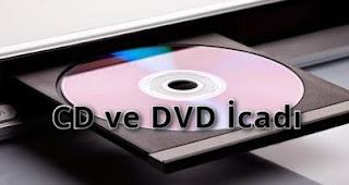 CD ve DVD kim icat etti?
